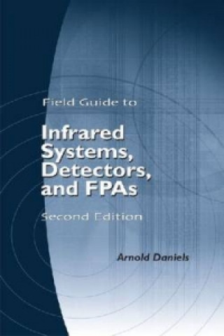 Field Guide to Infrared Systems, Detectors, and FPAs