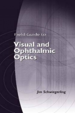 Field Guide to Visual and Ophthalmic Optics