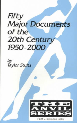 Fifty Major Documents of the 20th Century 1950-2000