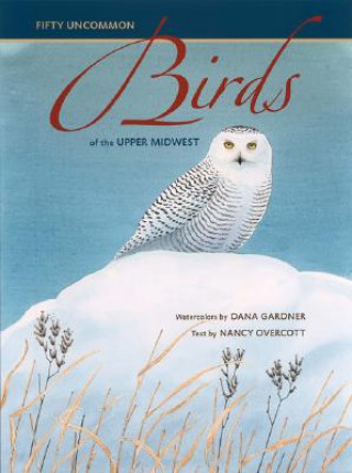 Fifty Uncommon Birds of the Upper Midwest