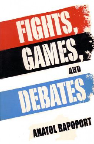 Fights, Games and Debates