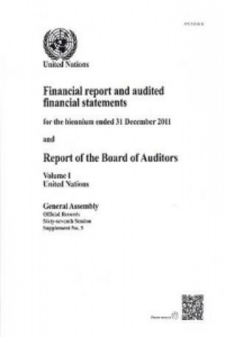 Financial Reports and Audited Financial Statements for the Biennium Ended 31 December 2011 and Report of the Board of Auditors