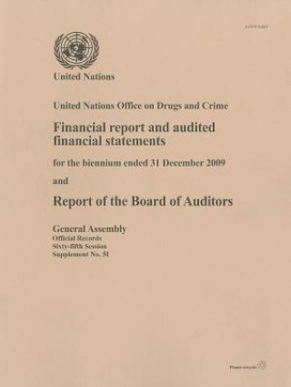 Financial Report and Audited Financial Statements for the Biennium Ended 31 December 2009 and Report of the Board of Auditors: United Nations Office o