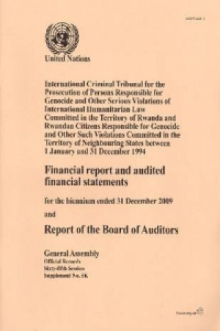 Financial Report & Audited Financial Statements Biennium End 31 Dec 09 & Rpt Board of Auditors: Intl Criminal Tribunal for Prosecution Persons Respons