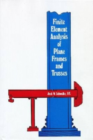 Finite Element Analysis of Plane Frames and Trusses