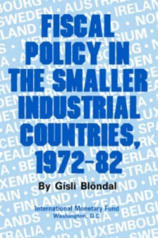 Fiscal Policy in the Smaller Industrial Countries, 1972 - 82