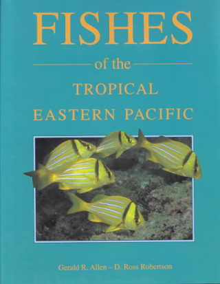 Fishes of the Tropical Eastern Pacific
