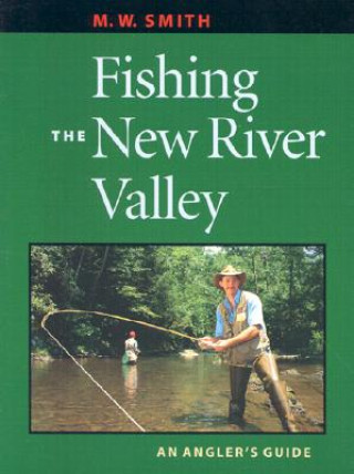Fishing the New River Valley