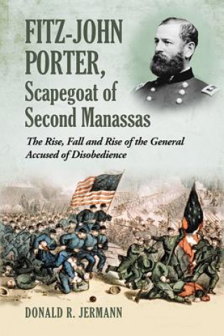 Fitz-John Porter, Scapegoat of Second Manassas