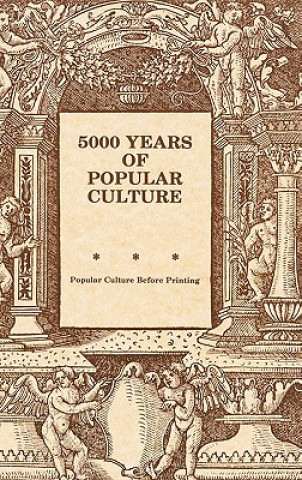 Five Thousand Years of Popular Culture