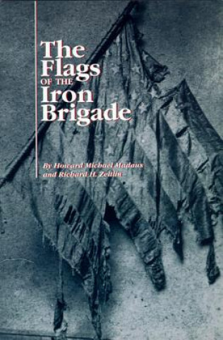 Flags of the Iron Brigade