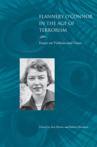 Flannery O'Connor in the Age of Terrorism