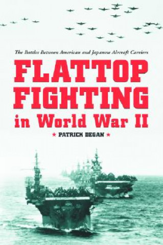 Flattop Fighting in World War II