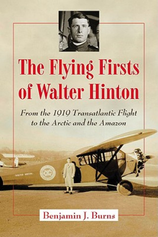 Flying Firsts of Walter Hinton