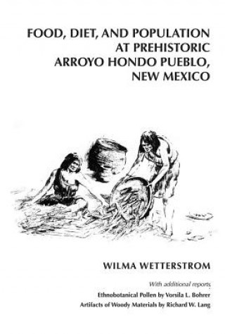 Food, Diet and Population at Prehistoric Arroyo Hondo Pueblo, New Mexico