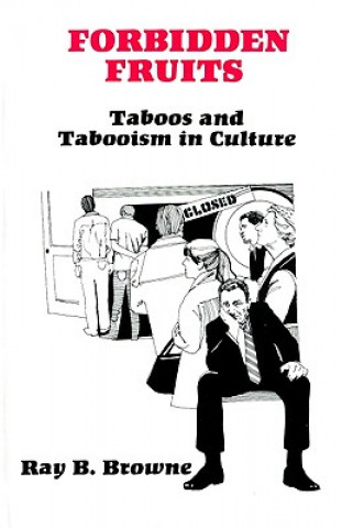 Forbidden Fruits:Taboos & Tabooism in Culture