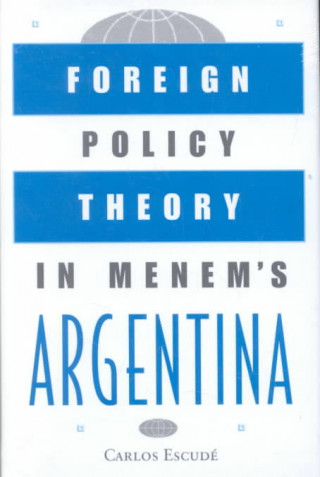 Foreign Policy Theory in Menem's Argentina