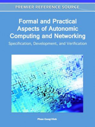Formal and Practical Aspects of Autonomic Computing and Networking