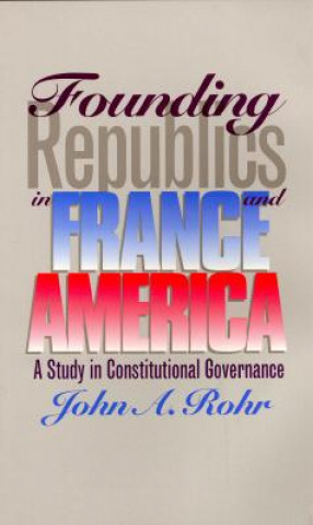 Founding Republics in France and America