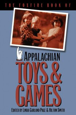 Foxfire Book of Appalachian Toys & Games
