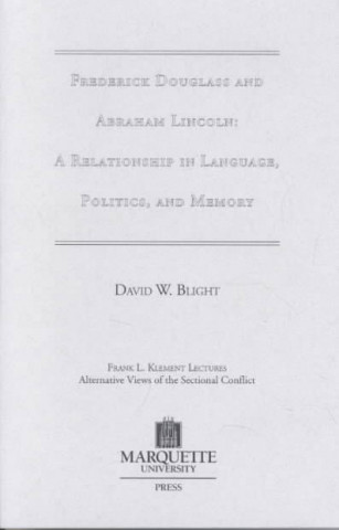 Frederick Douglass and Abraham Lincoln: a Relationship in Language, Politics and Memory