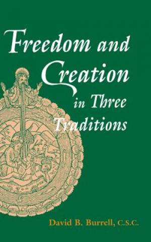 Freedom and Creation in Three Traditions