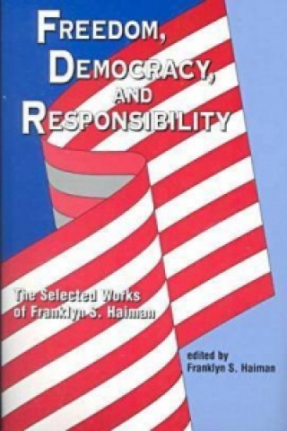 Freedom, Democracy and Responsibility