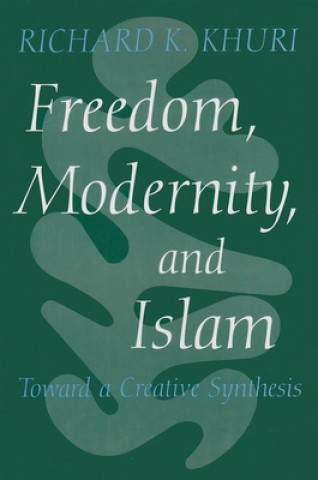 Freedom, Modernity, and Islam