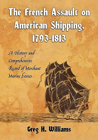 French Assault on American Shipping, 1793-1813