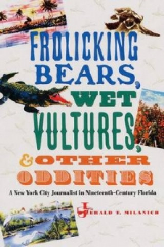 Frolicking Bears, Wet Vultures, and Other Oddities