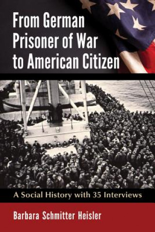 From German Prisoner of War to American Citizen