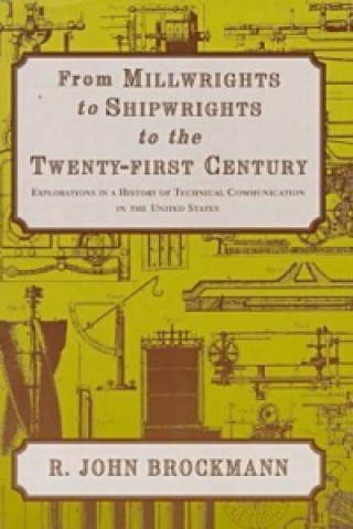From Millwrights to Shipwrights to the Twenty-first Century