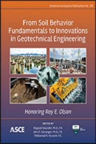 From Soil Behavior Fundamentals to Innovations in Geotechnical Engineering