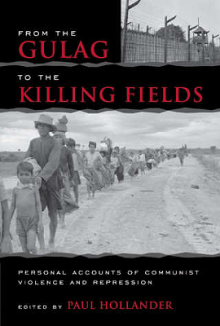 From the Gulag to the Killing Fields