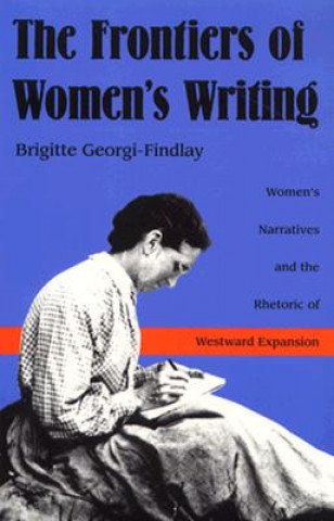 Frontiers of Women's Writing