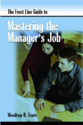 Front Line Guide to Mastering Manager's Job