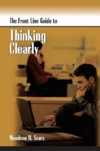 Front Line Guide to Thinking Clearly