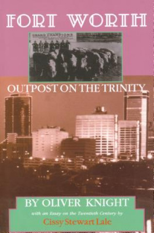 Ft Worth: Outpost on the Trinity