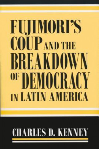 Fujimori's Coup and the Breakdown of Democracy in Latin America