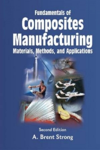 Fundamentals of Composites Manufacturing