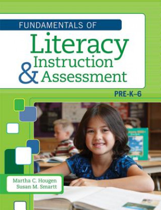 Fundamentals of Literacy Instruction and Assessment, Pre K-6