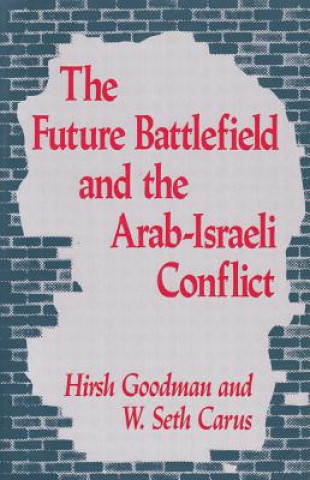 Future Battlefield and the Arab-Israeli Conflict