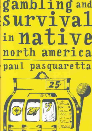 Gambling and Survival in Native North America