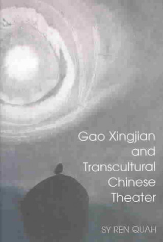 Gao Xingjian and Transcultural Chinese Theater