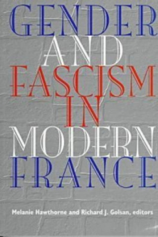 Gender and Fascism in Modern France
