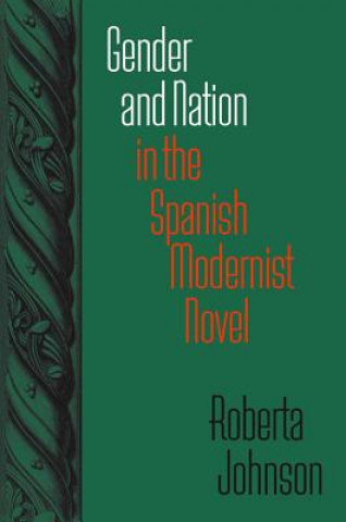 Gender and Nation in the Spanish Modernist Novel