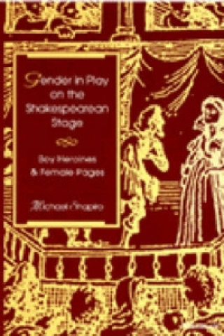 Gender in Play on the Shakespearean Stage