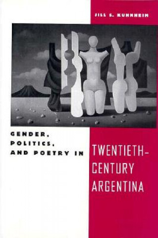 Gender, Politics and Poetry in Twentieth-century Argentina