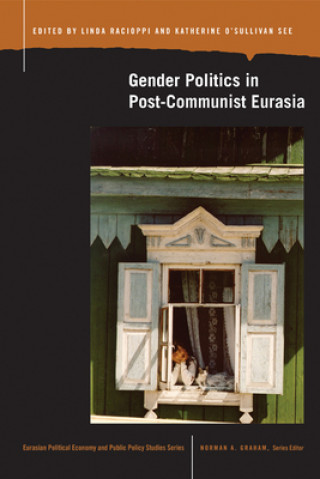 Gender Politics in Post-Communist Eurasia