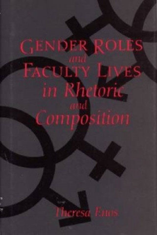 Gender Roles and Faculty Lives in Rhetoric and Composition